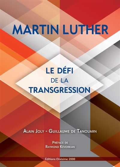 MARTIN LUTHER : LE DEFI DE LA TRANSGRESSION